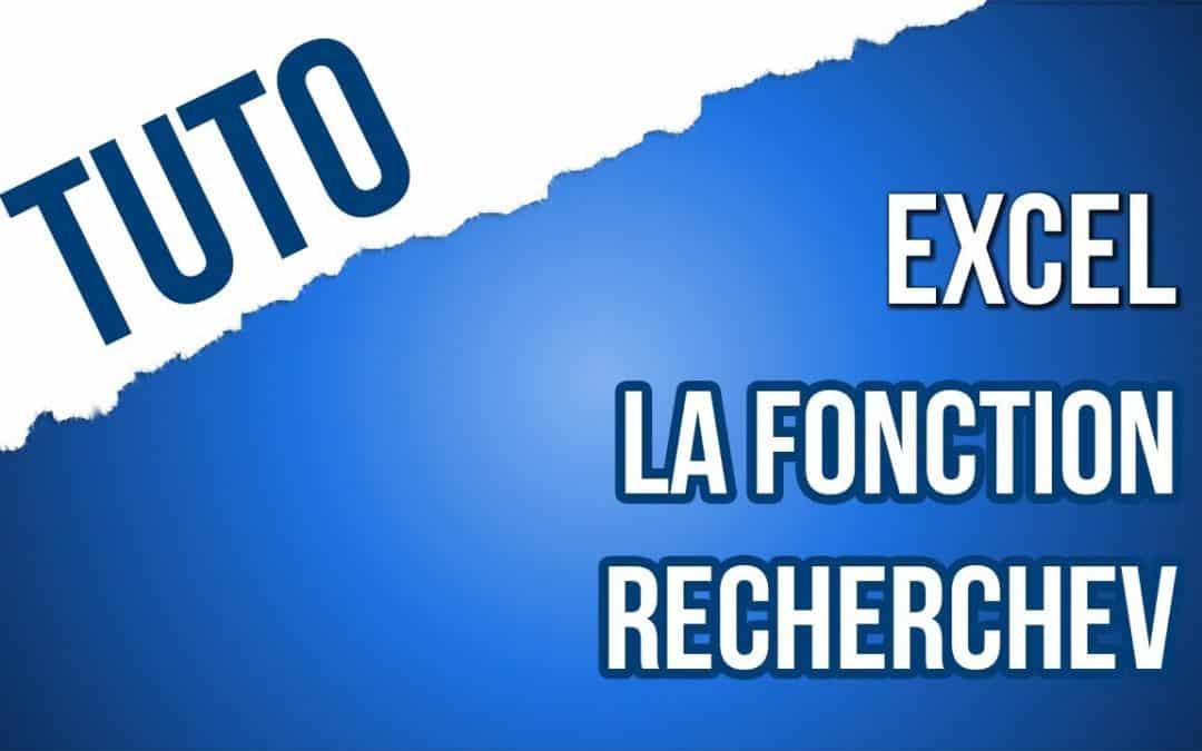 """Nouveau tuto ! Focus sur la fonction """"RECHERCHEV"""" d'Excel"""