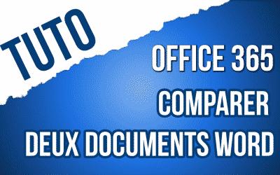 Nouveau tutos ! Comparez efficacement des documents Microsoft Office